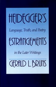Heidegger's Estrangements: Language, Truth, and Poetry in the Later Writings (1989)