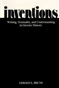 Inventions: Writing, Textuality, and Understanding in Literary History (1982)