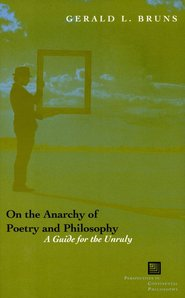On the Anarchy of Poetry and Philosophy: A Guide for the Unruly (2006)