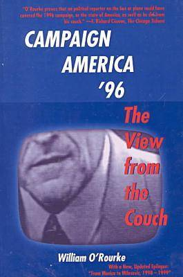 Campaign America '96: The View from the Couch with new afterword