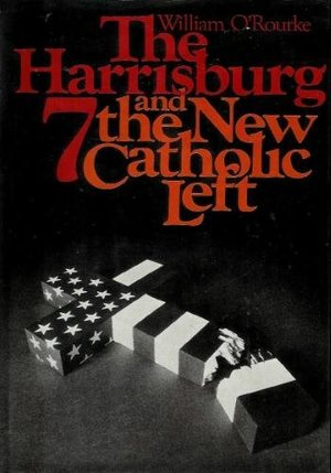 The Harrisburg 7 and the New Catholic Left