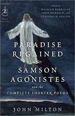 Paradise Regained, Samson Agonistes, and the Complete Shorter Poems of John Milton