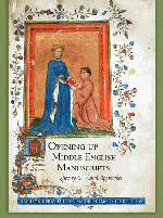 Opening Up Middle English Manuscripts: Literary and Visual Approaches