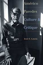 Américo Paredes: Culture and Critique